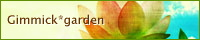 Gimmick*garden